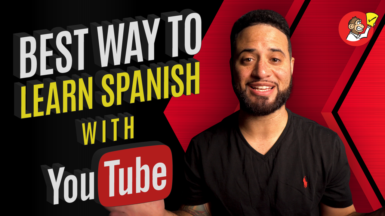 Best Way To Learn Spanish With YouTube
