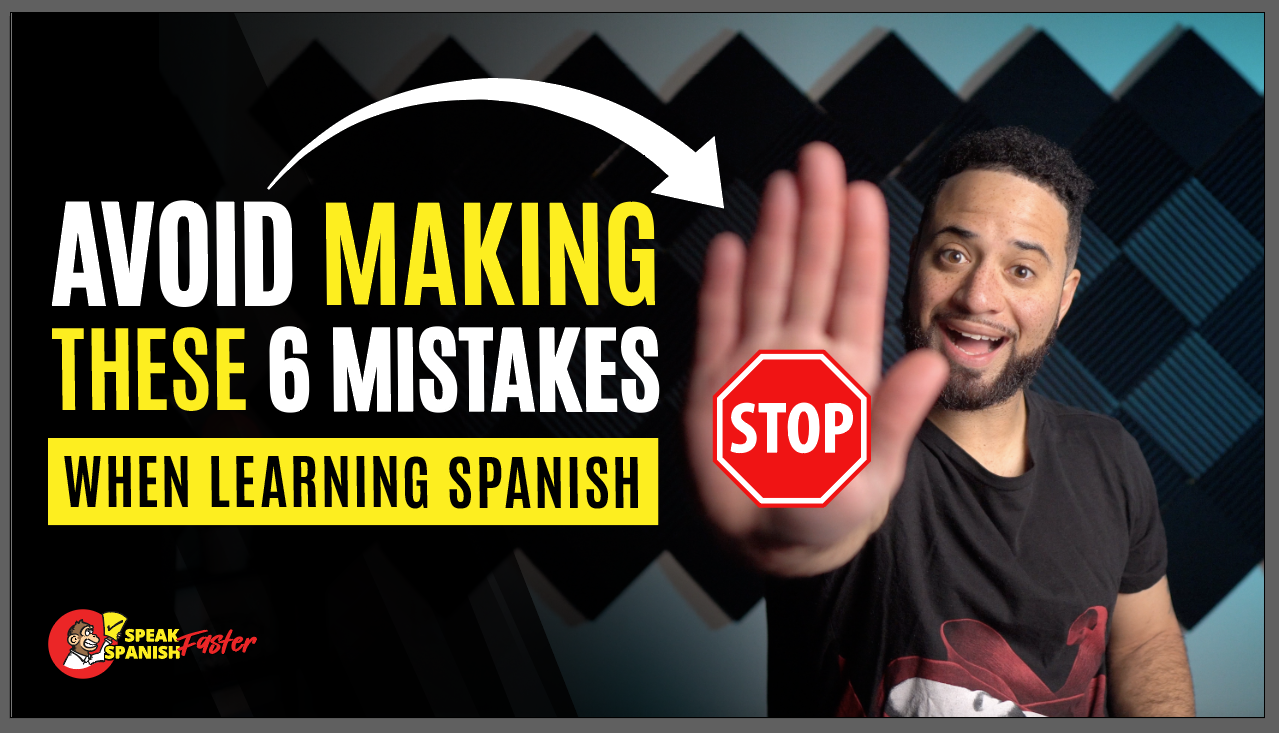 Avoid Making These 6 Mistakes In Spanish