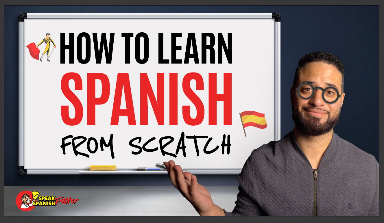 How To Learn Spanish From Scratch